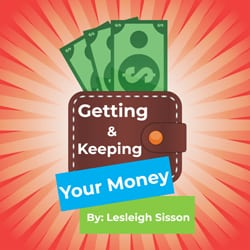 Getting And Keeping Your Money